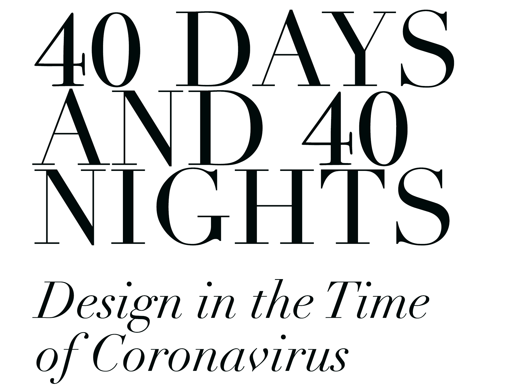 40 Days and 40 Nights Design in the Time of Coronavirus