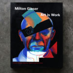 Art is Work by Milton Glaseer book cover shot